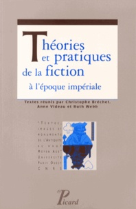 Christophe Bréchet et Anne Videau - Théories et pratiques de la fiction à l'époque impériale.