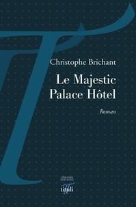 Christophe Brichant - Le Majestic Palace Hôtel.