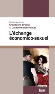Christophe Broqua et Catherine Deschamps - L'échange économico-sexuel.
