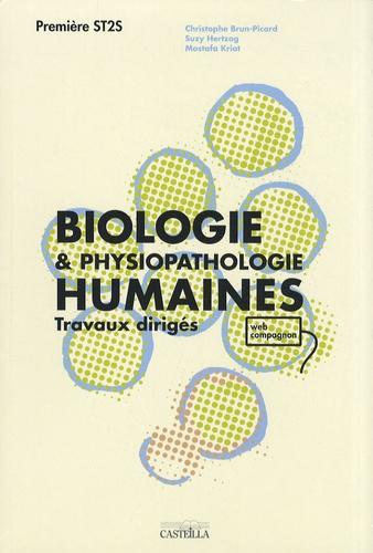 Christophe Brun-Picard et Suzy Hertzog - Biologie & physiopathologie humaines 1e ST2S - Travaux dirigés.