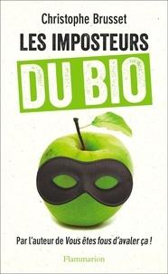 Christophe Brusset - Les imposteurs du bio.