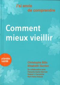 Christophe Büla et Elisabeth Gordon - Comment mieux vieillir.