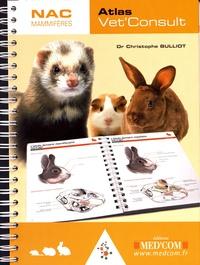 Christophe Bulliot - Atlas Vet'Consult NAC mammifères.