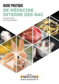 Christophe Bulliot et Jean-François Quinton - Guide pratique de médecine interne des NAC.