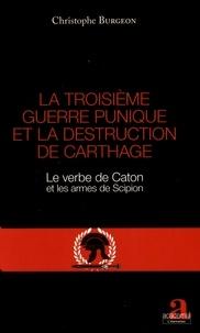 La troisième guerre punique et la destruction de Carthage - Le verbe de Caton et les armes de Scipion.pdf