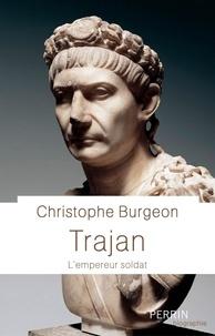 Christophe Burgeon - Trajan - L'empereur soldat.