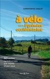 Christophe Cablat - A vélo dans les Pyrénées Occidentales.