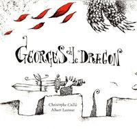 Christophe Caillé et Albert Lemant - Georges et le dragon.