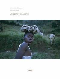 Christophe Calais et Nathan Réra - Un destin rwandais.