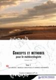 Christophe Calas - Concepts et méthodes pour le météorologiste - Tome 1, Les savoirs : modèles conceptuels et données disponibles.