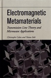 Christophe Caloz et Tatsuo Itoh - Electromagnetic Metamaterials - Transmission Line Theory and Microwave Applications.