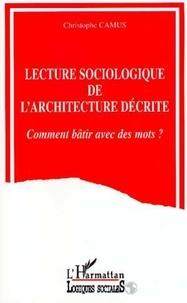 Christophe Camus - Lecture sociologique de l'architecture décrite - Comment bâtir avec des mots ?.