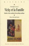 Christophe Capuano - Vichy et la famille - Réalités et faux-semblants d'une politique publique.