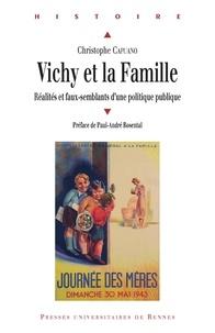 Livres pdf télécharger gratuitement Vichy et la famille  - Réalités et faux-semblants d'une politique publique 9782753566552 par Christophe Capuano (French Edition)