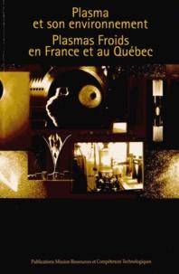 Christophe Cardinaud et Grégory Marcos - Plasma et son environnement - Plasmas froids en France et au Québec.