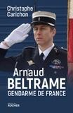 Christophe Carichon - Arnaud Beltrame, gendarme de France.
