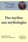 Christophe Carlier et Nathalie Griton-Rotterdam - Des mythes aux mythologies.
