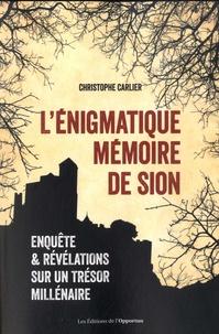 Christophe Carlier - L'énigmatique mémoire de Sion.