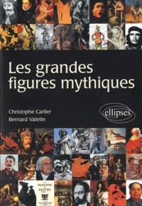Christophe Carlier et Bernard Valette - Les grandes figures mythiques.