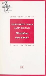 Christophe Carlier et Sylvette Baudrot - Marguerite Duras, Alain Resnais : Hiroshima mon amour.