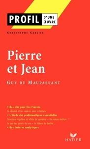 Christophe Carlier - Profil - Maupassant (Guy de) : Pierre et Jean - Analyse littéraire de l'oeuvre.