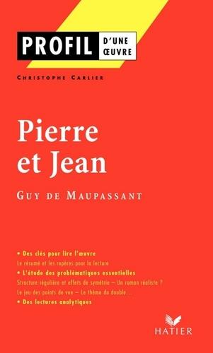 Profil - Maupassant (Guy de) : Pierre et Jean. Analyse littéraire de l'oeuvre