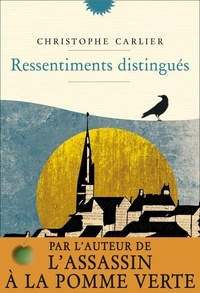 Christophe Carlier - Ressentiments distingués.