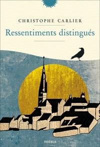 Christophe Carlier - Ressentiments distingués.