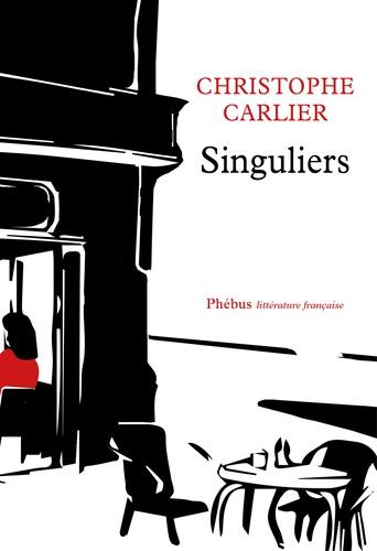 Christophe Carlier - Singuliers.