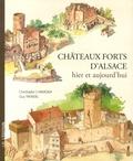 Christophe Carmona et Guy Trendel - Châteaux forts d'Alsace hier et aujourd'hui.