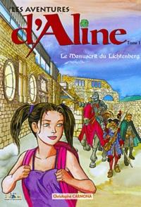 Christophe Carmona - Les aventures d'Aline Tome 1 : Le manuscrit du Lichtenberg.