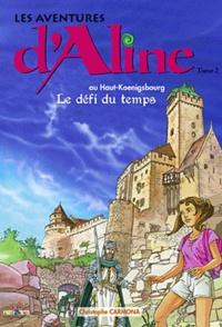 Christophe Carmona - Les aventures d'Aline Tome 2 : Le défi du temps.