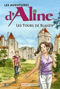 Christophe Carmona - Les aventures d'Aline Tome 5 : Les tours de Blandy.