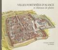 Christophe Carmona et Guy Trendel - Villes fortifiées d'Alsace et châteaux de plaine.