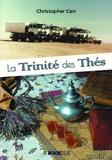 Christophe Carr - La trinité des thés.