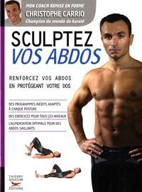 Christophe Carrio - Sculptez vos abdos.
