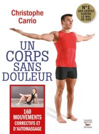 Téléchargement ebook pdf gratuit Un corps sans douleur  (French Edition) 9782365490078 par Christophe Carrio