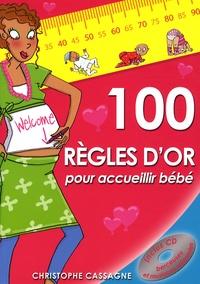 Christophe Cassagne - 100 règles d'or pour accueillir bébé. 1 CD audio