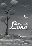 Christophe Cassiau-Haurie et Fred Theys - Le désir de Luna.