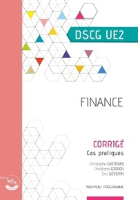 Christophe Castéras et Eric Séverin - Finance UE2 du DSCG - Corrigé.