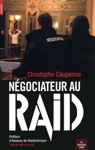 Christophe Caupenne - Négociateur au RAID.