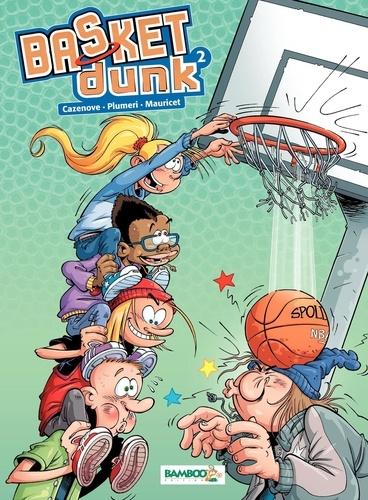 Basket Dunk Tome 2