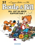 Christophe Cazenove et Jean Bastide - Boule & Bill - roman Tome 37 : Bill est un gros rapporteur !.