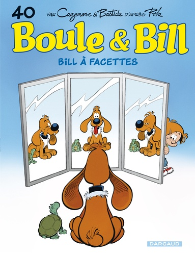 Boule & Bill Tome 40 Bill à facettes