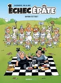 Christophe Cazenove et  Val - Échec Épate - Un pion c'est tout ! - Tome 1.