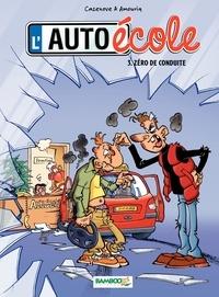 Christophe Cazenove et André Amouriq - L'auto-école Tome 3 : Zéro de conduite.