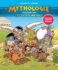 La mythologie racontée par les Petits Mythos - Christophe Cazenove  