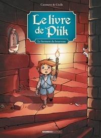 Christophe Cazenove et  Cécile - Le livre de Piik Tome 3 : Le serment du bourreau.