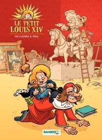 Christophe Cazenove et  Peral - Le petit Louis XIV Tome 1 : .