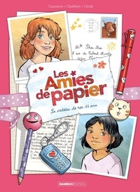 Christophe Cazenove et Ingrid Chabbert - Les amies de papier Tome 1 : Le cadeau de nos 11 ans.